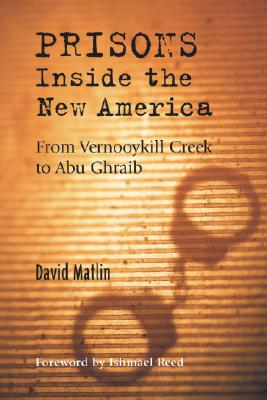 Prisons Inside the New America By Matlin, David/ Reed, Ishmael (FRW)